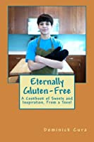 Eternally Gluten-Free: A Cookbook of Sweets and Inspiration, From a Teen! from CreateSpace