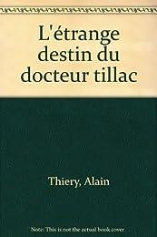L' étrange destin du Dr Tillac