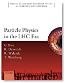 Particle Physics in the LHC era (Oxford Master Series in Physic)