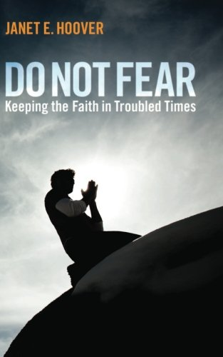 Do Not Fear: Keeping the Faith in Troubled Times