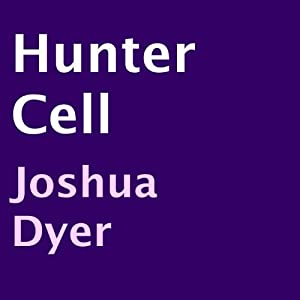 Hunter Cell | [Joshua Dyer]