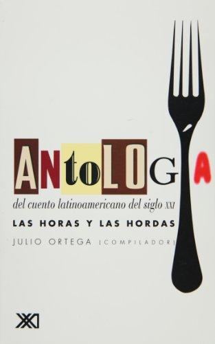 Antologia del Cuento Latinoamericano del Siglo XXI. Las Horas y Las Hordas