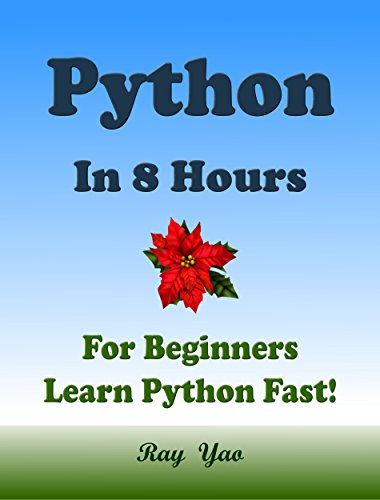 PYTHON: Python in 8 Hours, For Beginners, Learn Python Fast! Hands-On Projects! Study Python Programming Language with Hands-On Projects in Easy Steps, A Beginner's Guide. Start Coding Today! (C Programming In Easy Steps compare prices)