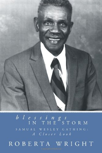 Blessings in the Storm: Samuel Wesley Gathing: A Closer Look