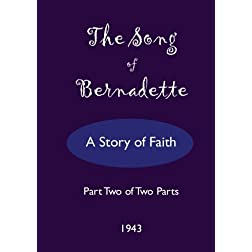 The Song of Bernadette - Part Two