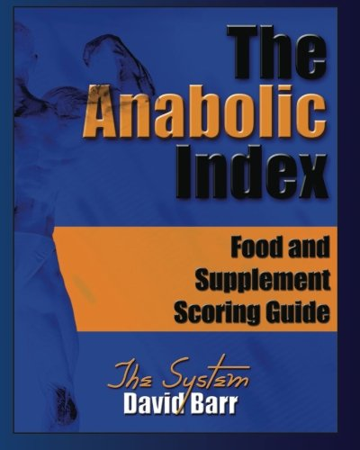 The Anabolic Index: Food and Supplement Scoring Guide (Volume 2) [Barr, David] (Tapa Blanda)