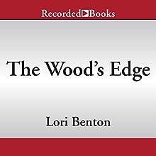 The Wood's Edge (       UNABRIDGED) by Lori Benton Narrated by Liz Pearce