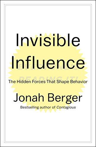 Invisible Influence: The Hidden Forces that Shape Behavior (Invisible Force United compare prices)