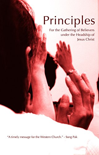 Book: Principles for the Gathering of Believers Under the Headship of Jesus Christ by Gospel Fellowships