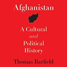 Afghanistan: A Cultural and Political History (       UNABRIDGED) by Thomas Barfield Narrated by Robin Bloodworth