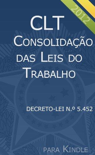 CLT – Consolidação das Leis do Trabalho (Compilado) (Portuguese Edition)