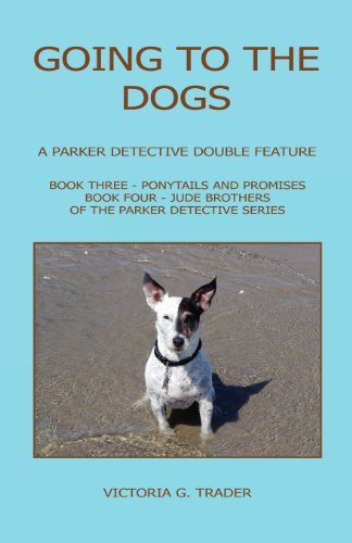 Going to the Dogs - A Parker Detective Double Feature