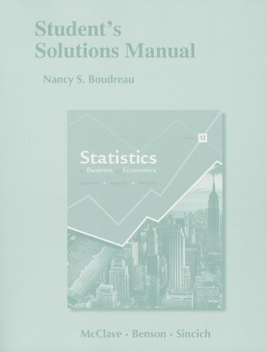 Student's Solutions Manual for Statistics for Business and Economics, by Nancy Boudreau