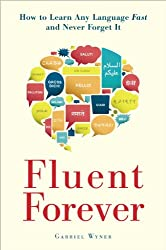 Fluent Forever: How to Learn Any Language Fast and Never Forget It