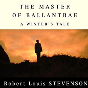 The Master of Ballantrae: A Winter's Tale | [Robert Louis Stevenson]