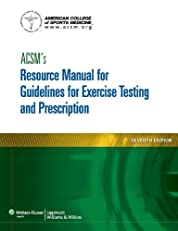 ACSM's Resource Manual for Guidelines for Exercise Testing and Prescription (Ascms Resource Manual for Guidlies for Exercise Testing and Prescription)