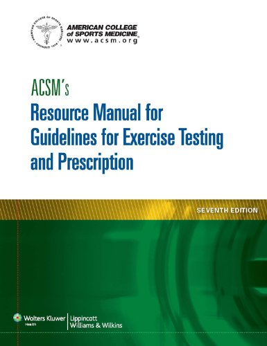 American College of Sports Medicine - ACSM's Resource Manual for Guidelines for Exercise Testing and Prescription