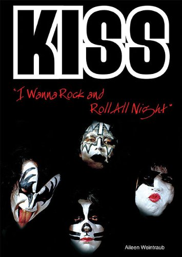 Kiss: I Wanna Rock and Roll All Night (Rebels of Rock)