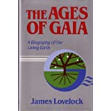 Ages of Gaia: A Biography of Our Living Earth (The Commonwealth Fund Book Program) ~ James Lovelock