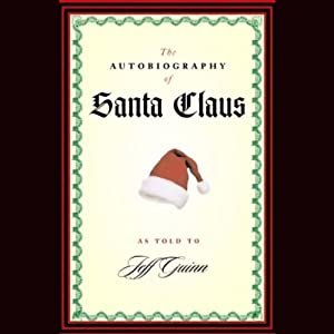 The Autobiography of Santa Claus Audiobook