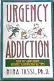 img - for Urgency Addiction: How to Slow Down Without Sacrificing Success book / textbook / text book