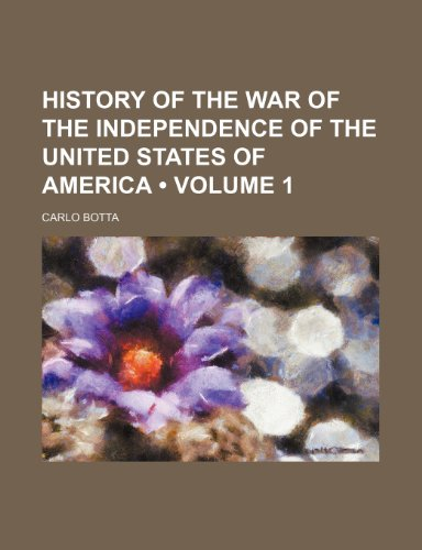 History of the War of the Independence of the United States of America (Volume 1)