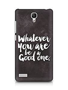 Amez Whatever you are Be a Good One Back Cover For Xiaomi Redmi Note 4G