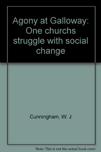 Agony at Galloway: One church's struggle with social change PDF