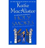 Holy Smokes (Aisling Grey, Guardian, Book 4) (0451222547) by MacAlister, Katie
