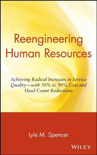 Human Resources: Achieving Radical Increases in Service Quality - With 50% to 90% Cost and Head Count Reductions