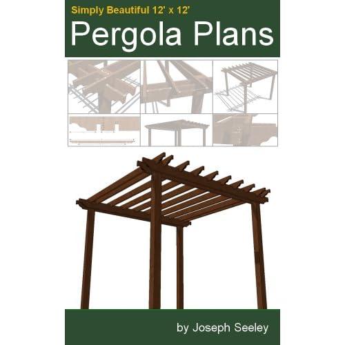 Pergola Plans Pdf: Woodwork Pergola Plans 12x12 PDF Plans