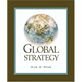 Global Strategy (with World Map and InfoTrac) ~ Mike W. Peng