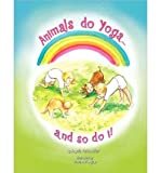 img - for [ [ [ Animals Do Yoga and So Do I [ ANIMALS DO YOGA AND SO DO I ] By Miller, Angela Faith ( Author )Nov-03-2009 Paperback book / textbook / text book