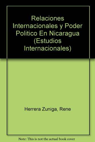 Relaciones Internacionales y Poder Politico En Nicaragua (Estudios Internacionales)