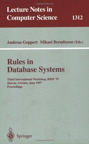 Rules in Database Systems: Third International Workshop, RIDS '97, Skövde, Sweden, June 26-28, 1997 Proceedings (Lectur