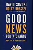 img - for Good News for a Change; Hope for a Troubled Planet book / textbook / text book