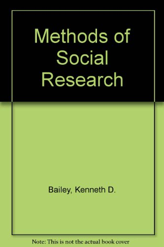 Methods of Social Research, by Kenneth D. Bailey