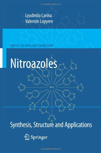 Nitroazoles: Synthesis, Structure and Applications (Topics in Applied Chemistry)