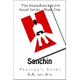 Sanchin (Knockdown Karate Novel)by KA  van Wyk