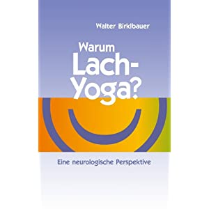 Warum Lach-Yoga? (German Edition)