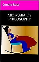 MIZ MAIMIE'S PHILOSOPHY