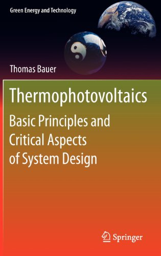 Thermophotovoltaics: Basic Principles And Critical Aspects Of System Design (Green Energy And Technology)