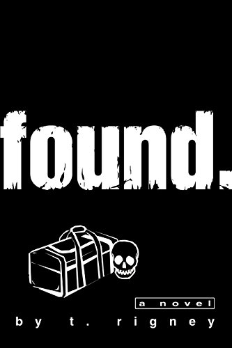 Book: Found - A Novel by T. Rigney