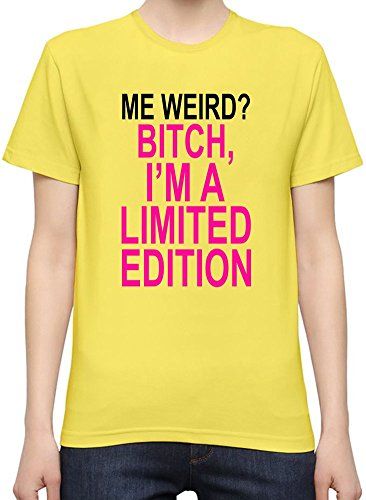 Me Weird Bitch I'm Limited Edition Slogan T-Shirt per Donne XX-Large