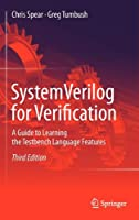 SystemVerilog for Verification: A Guide to Learning the Testbench Language Features Front Cover