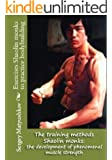 The training methods Shaolin monks: the development of phenomenal muscle strength (English Edition)