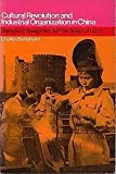 Cultural Revolution and Industrial Organisation in China: Changes in Management and the Division of Labor (0853453144) by Bettelheim, Charles