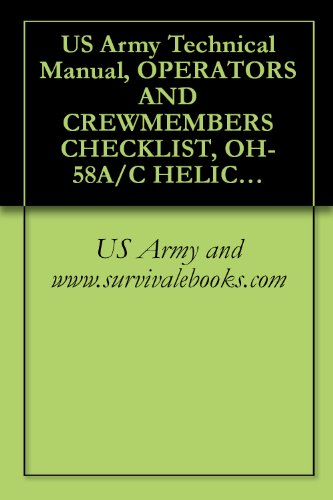 Us Army Technical Manual, Operator'S And Crewmember'S Checklist, Oh-58A/C Helicopter, Tm 1-1520-228-Cl, 2006