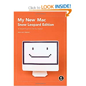 My New Mac: 52 Simple Projects to Get You Started Wallace Wang