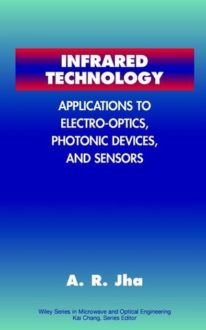 Infrared Technology: Applications To Electro-Optics, Photonic Devices And Sensors